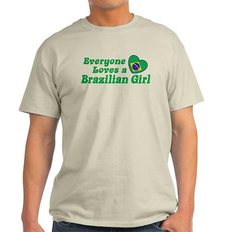 Everyone Loves a Brazilian Girl Light T-Shirt