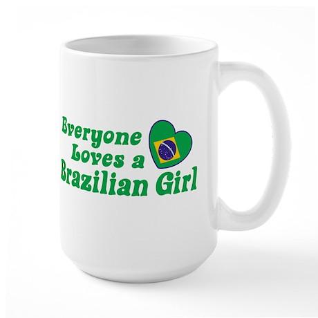 Everyone Loves a Brazilian Girl Large Mug