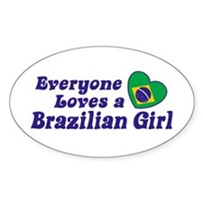 Everyone Loves a Brazilian Girl Decal