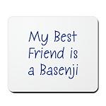 My Best Friend is a Basenji Mousepad