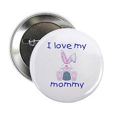 I love my mommy (boy bunny) Button