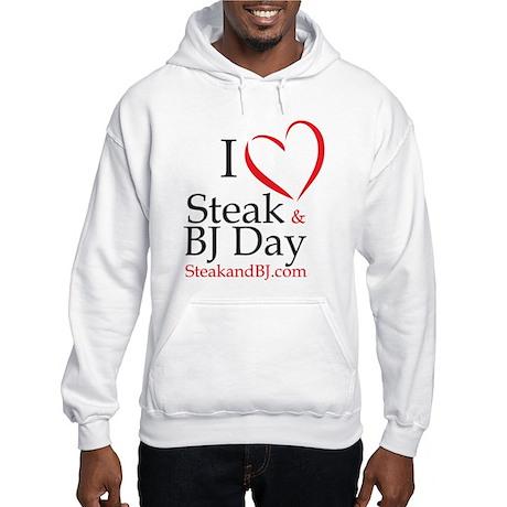I Love Steak & BJ Day Hooded Sweatshirt