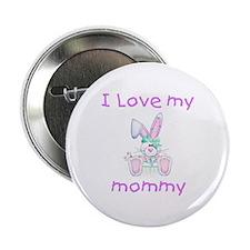 I love my mommy (girl bunny) Button
