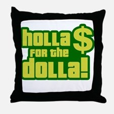 Holla For Dolla Throw Pillow