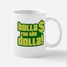 Holla For Dolla Mug