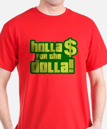 Holla For Dolla T-Shirt