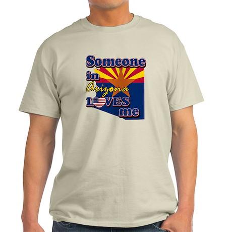 someone in arizona loves me Light T-Shirt