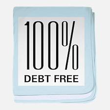 100 Percent Debt Free baby blanket
