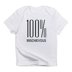 100% Mischievous Infant T-Shirt