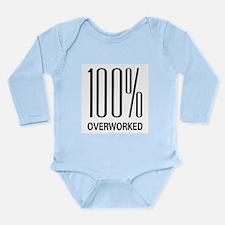 100 Percent Overworked Long Sleeve Infant Bodysuit