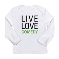 Live Love Comedy Long Sleeve Infant T-Shirt