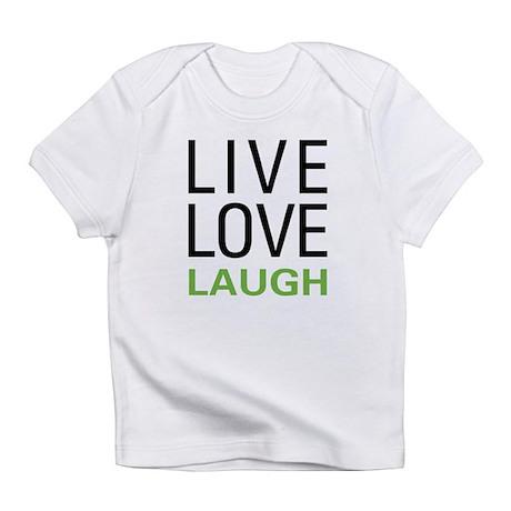 Live Love Laugh Infant T-Shirt