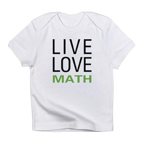 Live Love Math Infant T-Shirt