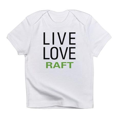 Live Love Raft Infant T-Shirt
