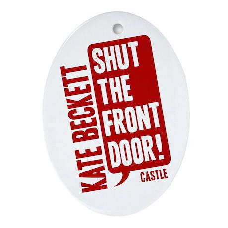 Castle Shut The Front Door Ornament (Oval)