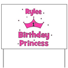 1st Birthday Princess Rylee! Yard Sign
