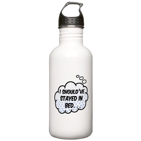 'Should've Stayed In Bed' Stainless Water Bottle 1