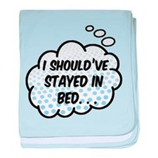 'Should've Stayed In Bed' baby blanket