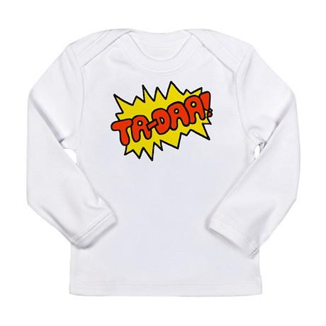 'Ta-Daa!' Long Sleeve Infant T-Shirt