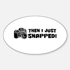 SNAPPED! Sticker (Oval)