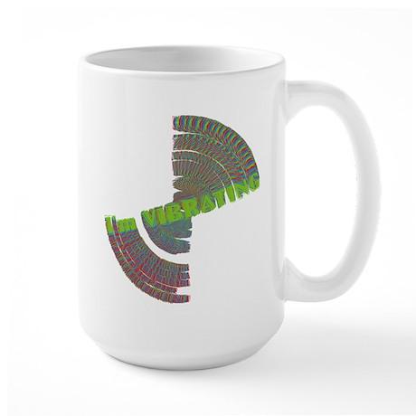 I'm VIBRATING Large Mug