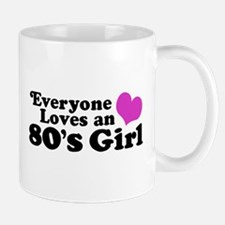 Everyone Loves an 80's Girl Small Mugs