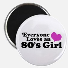 Everyone Loves an 80's Girl Magnet