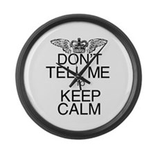 Don't Tell Me to Keep Calm Large Wall Clock