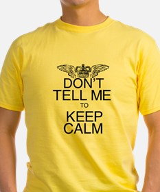 Don't Tell Me to Keep Calm T