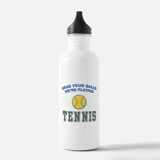 Grab Your Balls Tennis Water Bottle