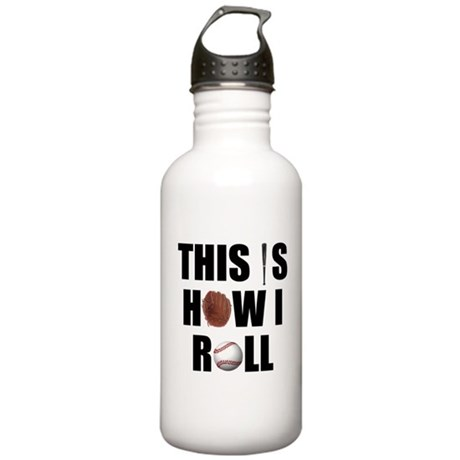 This Is How I Roll Baseball Stainless Water Bottle