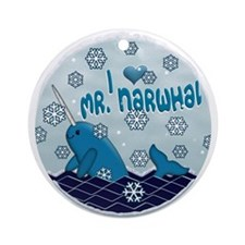 I LOVE MR. NARWHAL Ornament (Round)