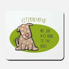 Funny Veterinarian Job Mousepad