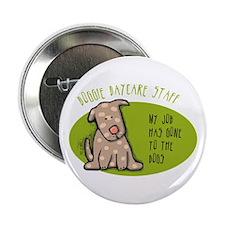 "Funny Doggie Daycare 2.25"" Button"