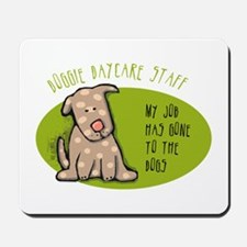 Funny Doggie Daycare Mousepad
