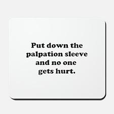 Palpation Sleeve Mousepad