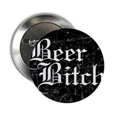 Beer Bitch Two Button