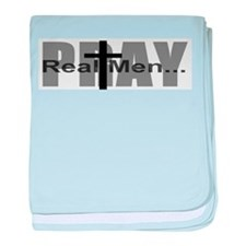 Real Men Pray baby blanket