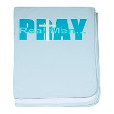 Real Men Pray - Lt Blue baby blanket