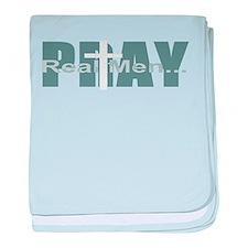 Real Men Pray - Lt Teal baby blanket