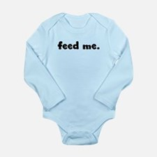 feed me. Long Sleeve Infant Bodysuit