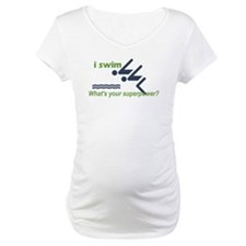 I Swim, Whats Your Superpower? Shirt