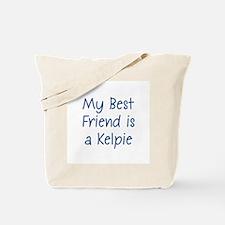 My Best Friend is a Kelpie Tote Bag