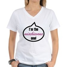 I'm the mischievous one! Shirt