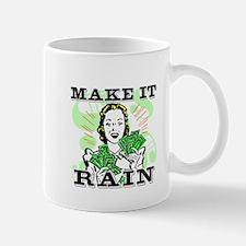 Make It Rain Mug