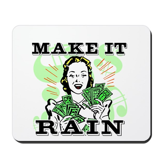 Make It Rain Mousepad by ShowYourShirt