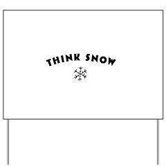 Think Snow Yard Sign