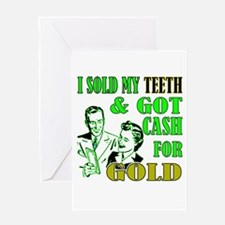 I Sold My Teeth & Got Cash Fo Greeting Card
