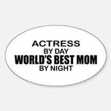 World's Best Mom - Actress Sticker (Oval)