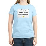 Say anything stupid Women's Light T-Shirt